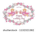 happy weddings. wedding card.... | Shutterstock .eps vector #1132321382