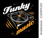 funky music   turntable poster... | Shutterstock .eps vector #1132491122