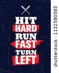 hit hard. run fast. turn left.... | Shutterstock .eps vector #1132580585