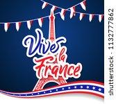 bastille day 14th of july  vive ... | Shutterstock .eps vector #1132777862