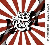 let's rock. vector handwritten... | Shutterstock .eps vector #1132851305