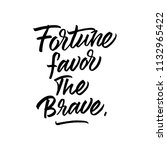 fortune favor the brave. hand... | Shutterstock .eps vector #1132965422