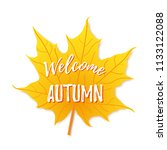 welcome autumn on maple leaf... | Shutterstock .eps vector #1133122088