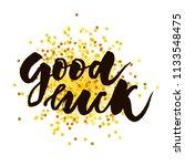 good luck text lettering... | Shutterstock . vector #1133548475
