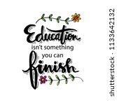 Education Isn't Something You...