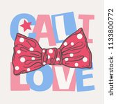 cali love slogan with bow.... | Shutterstock .eps vector #1133800772