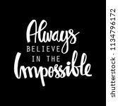 always believe in the... | Shutterstock .eps vector #1134796172