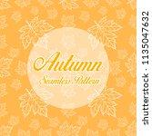 autum seamless pattern  | Shutterstock .eps vector #1135047632