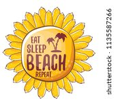 eat sleep beach repeat vector... | Shutterstock .eps vector #1135587266