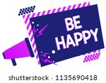 text sign showing be happy....   Shutterstock . vector #1135690418