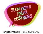 text sign showing slow down... | Shutterstock . vector #1135691642