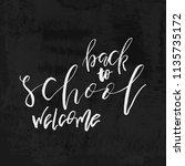 welcome back to school chalk... | Shutterstock .eps vector #1135735172