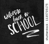 welcome back to school chalk... | Shutterstock .eps vector #1135735175