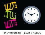 take your time vector...   Shutterstock .eps vector #1135771802