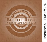 be the best version of you wood ... | Shutterstock .eps vector #1135825676