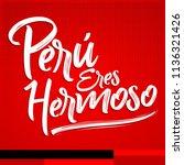 peru eres hermoso  peru you are ... | Shutterstock .eps vector #1136321426