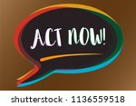text sign showing act now.... | Shutterstock . vector #1136559518