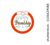 happy friendship day.... | Shutterstock . vector #1136629088