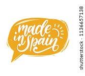 made in spain  vector hand... | Shutterstock .eps vector #1136657138