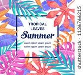 trendy summer tropical leaves... | Shutterstock .eps vector #1136766215