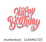 happy birthday lettering card.... | Shutterstock .eps vector #1136901725