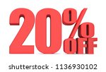 20 percent off 3d sign on white ... | Shutterstock . vector #1136930102