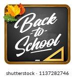back to school vector lettering ... | Shutterstock .eps vector #1137282746