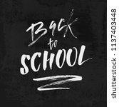 welcome back to school chalk... | Shutterstock .eps vector #1137403448