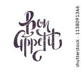 bon appetit   calligraphic text.... | Shutterstock .eps vector #1138091366