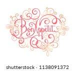 bon appetit   calligraphic text.... | Shutterstock .eps vector #1138091372