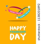 happy friendship day greeting... | Shutterstock .eps vector #1138201892