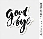 goodbye lettering calligraphy... | Shutterstock .eps vector #1138330898