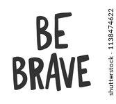 be brave. sticker for social... | Shutterstock .eps vector #1138474622