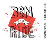 born to ride lettering. stock... | Shutterstock .eps vector #1138531718