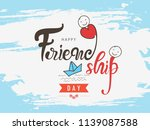friendship day  hand lettering ... | Shutterstock .eps vector #1139087588