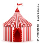 striped red circus tent stock... | Shutterstock .eps vector #1139136182