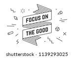 focus on the good. vintage... | Shutterstock . vector #1139293025