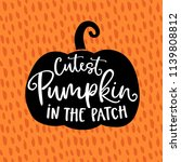 cutest pumpkin in the patch.... | Shutterstock .eps vector #1139808812