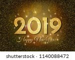 2019 happy new year. golden... | Shutterstock .eps vector #1140088472