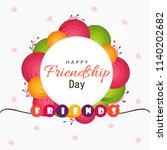 happy friendship day  greeting... | Shutterstock .eps vector #1140202682