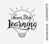 never stop learning lettering...   Shutterstock .eps vector #1140440972