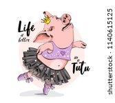 cute pig in a ballerina skirt ... | Shutterstock .eps vector #1140615125