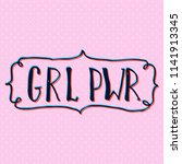 girl power quote. grl pwr hand... | Shutterstock .eps vector #1141913345