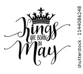 kings are born in may  ... | Shutterstock .eps vector #1144086248