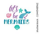 let's be mermaids. handwritten...   Shutterstock .eps vector #1144548962