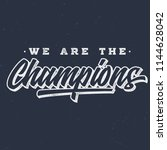 we are the champions   vintage... | Shutterstock .eps vector #1144628042