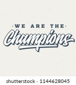 we are the champions   tee... | Shutterstock .eps vector #1144628045