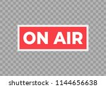 broadcast studio on air light.... | Shutterstock .eps vector #1144656638