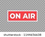 broadcast studio on air light.... | Shutterstock .eps vector #1144656638