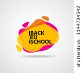 back to school. logo of colorful | Shutterstock .eps vector #1144734542